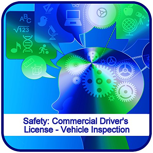 Safety: Commercial Driver's License - Vehicle Inspection - College Driver