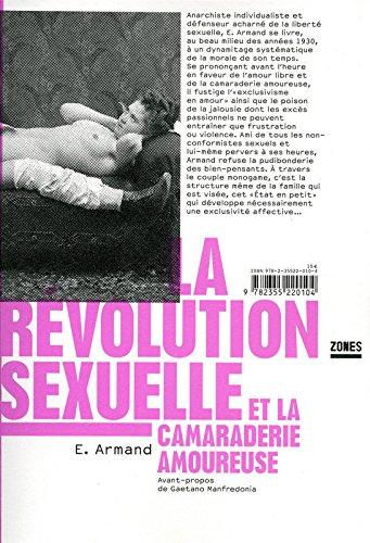 La révolution sexuelle et la camaraderie amoureuse - Emile Armand