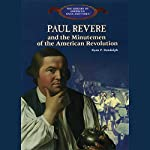Paul Revere: And the Minutemen of the American Revolution | Ryan P. Randolph