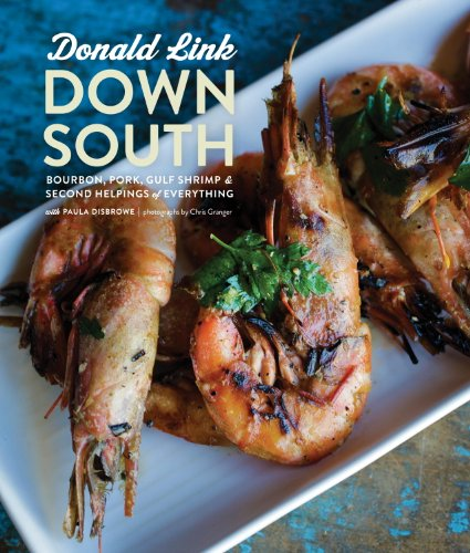 Down South: Bourbon, Pork, Gulf Shrimp & Second Helpings of Everything ()