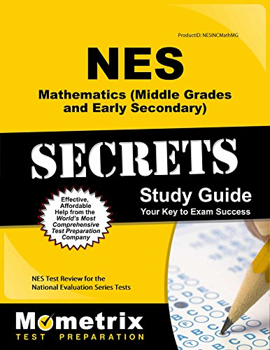 NES Mathematics (Middle Grades and Early Secondary) Secrets Study Guide: NES Test Review for the National Evaluation Series Tests