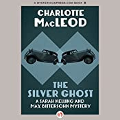 The Silver Ghost: A Sarah Kelling Mystery, Book 8 | Charlotte MacLeod