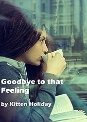 Goodbye to that Feeling
