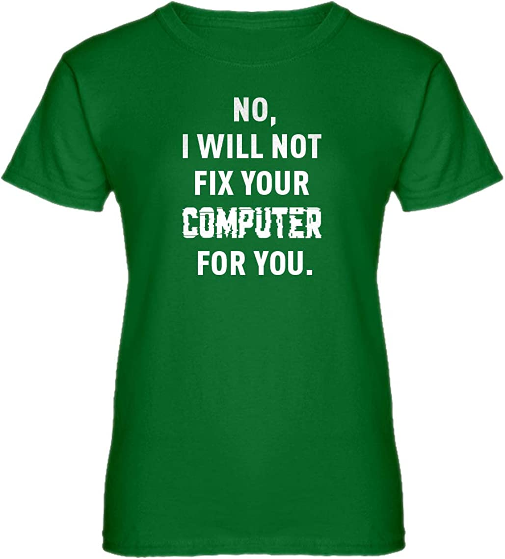 No I Will Not Fix Your Computer Womens T-Shirt