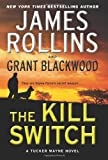 The Kill Switch, James Rollins and Grant Blackwood, 0062135252