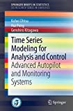 Time Series Modeling for Analysis and Control : Advanced Autopilot Systems for Ships, Ohtsu, Kohei and Peng, Hui, 4431553029