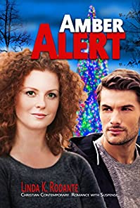 Amber Alert: Christian Contemporary Romance With Suspense by Linda K. Rodante ebook deal