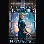 Unrelenting: Kris Longknife, Book 13 | Mike Shepherd