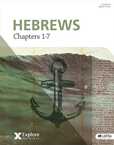 Explore the Bible: Hebrews: Chapters 1-7 - Bible Study Book