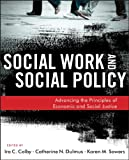Social Work And Social Policy: Advancing The Principles Of Economic And Social Justice