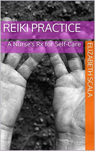 Reiki Practice: A Nurse's Rx for Self-Care