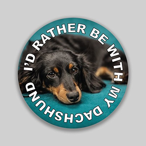 JMM Industries I'd Rather Be with My Dachshund Puppy Dog Vinyl Decal Sticker Car Window Bumper 2-Pack 4-Inches Round Premium Quality UV-Protective Laminate PDS1326 (Best Car For Family Of 4 And Dog)