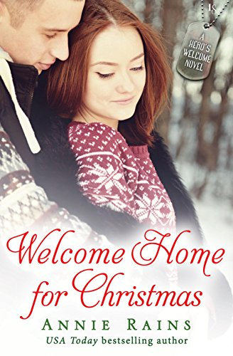 Welcome Home for Christmas: A Hero's Welcome Novel by [Rains, Annie]