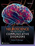 img - for Neuroscience for the Study of Communicative Disorders book / textbook / text book