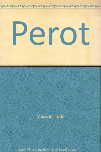 Perot: An Unauthorized Biography