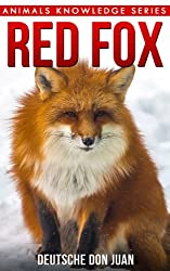 Red Fox: Beautiful Pictures & Interesting Facts Children Book About Red Fox (Animals Knowledge Series)
