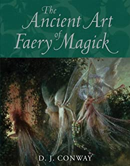 The ancient art of faery magick kindle edition by dj conway the ancient art of faery magick by conway dj fandeluxe Images