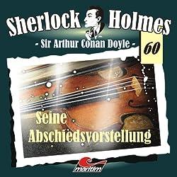 Seine Abschiedsvorstellung (Sherlock Holmes 60)