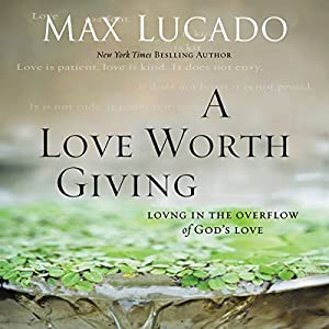 A Love Worth Giving Audiobook