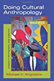 Doing Cultural Anthropology : Projects for Ethnographic Data Collection, Michael V. Angrosino, 1577664647