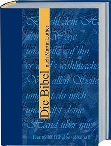 Die Bibel: Nach der Übersetzung Martin Luthers; Sonderausgabe ohne Apokryphen