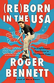 Reborn in the USA: An Englishman's Love Letter to His Chosen