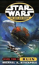 Dark Tide II: Ruin (Star Wars: The New Jedi Order, #3)