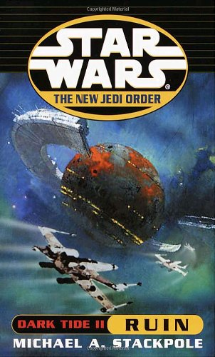 Dark Tide II: Ruin (Star Wars: The New Jedi Order, #3) - Book  of the Star Wars Legends