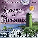 Sower of Dreams: The Gods' Dream Trilogy   Debra Holland