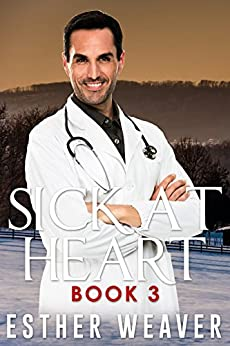 Sick at Heart, Book 3 (Amish Romance) by [Weaver, Esther ]