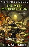 The Myth Manifestation (The SPI Files) (Volume 5)