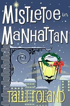 Mistletoe in Manhattan: A Christmas Story by [Roland, Talli]