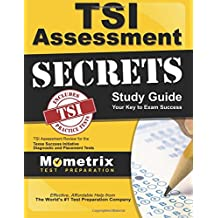 TSI Assessment Secrets Study Guide: TSI Assessment Review for the Texas Success Initiative Diagnostic and Placement...