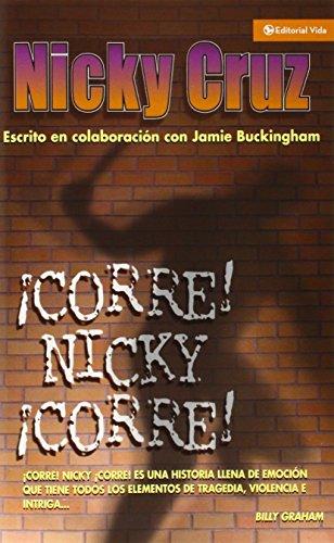 ¡Corre Nicky!, ¡corre! [Nicky Cruz] (Tapa Blanda)
