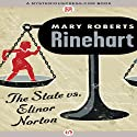 State vs. Elinor Norton Audiobook by Mary Roberts Rinehart Narrated by Stephen Hoye