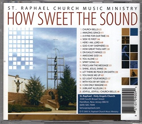 How Sweet the Sound: St. Raphael Church Music Ministry, St. Raphael - Holy Angels Church, Hamilton, New Jersey