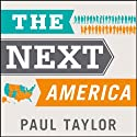 The Next America: Boomers, Millennials, and the Looming Generational Showdown Audiobook by  Pew Research Center, Paul Taylor Narrated by Sean Pratt