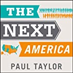 The Next America: Boomers, Millennials, and the Looming Generational Showdown |  Pew Research Center,Paul Taylor