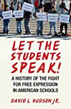 Let the Students Speak!: A History of the Fight for Free Expression in American Schools (Let the People Speak)