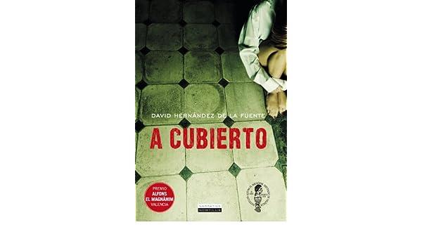 Amazon.com: A cubierto (Spanish Edition) eBook: David H. de la Fuente: Kindle Store