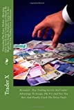 Daytrading the Forex Market : Shocking Dirty Secrets and Underground Should Be Illegal but Simple Profitable Tricks to Easy Instant Day Trading Forex Millionaire, Trader X, 1499535902