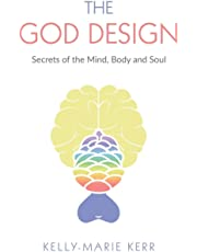 THE GOD DESIGN: Secrets of the Mind, Body and Soul