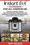 Instant Pot Cook Book For All Legends: Pressure