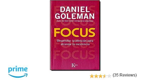 Focus: Desarrollar la atención para alcanzar la excelencia Ensayo ...