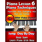 "Piano Lesson #6 - Easy Piano Techniques - Hypnotic Arp, Swinging Arp, Run Up Tones with Video Demos to Song ""Day By Day"": Piano Lessons (Church Pianist Training Book 1)"