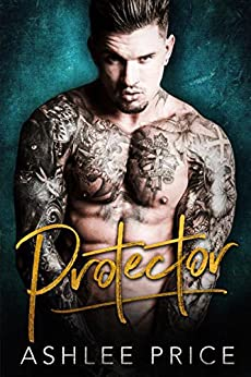 Ex-Firefighter. Current Boss. Future (Pretend) Husband….Ashlee Price's 5 star contemporary romance PROTECTOR