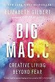 #9: Big Magic: Creative Living Beyond Fear
