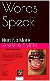 Words Speak: Hurt No More (Speak Out Book 1)