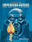 Tales of an Imperfect Future
