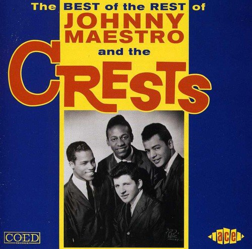 The Crests - The Best Of The Rest Of Johnny Maestro & The Crests - Zortam Music